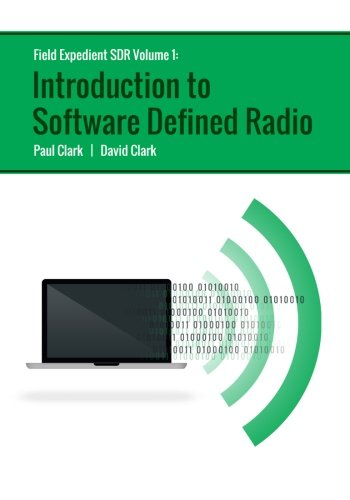 9781536814767: Field Expedient SDR: Introduction to Software Defined Radio (black and white version): Volume 1