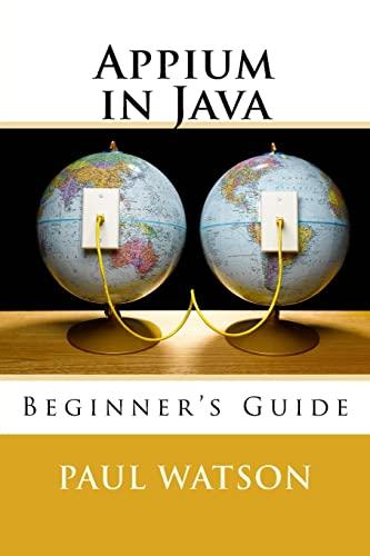 9781536818635: Appium in Java: Beginner's Guide