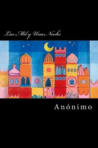 Las Mil y Una Noche (Spanish Edition): Anonimo