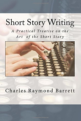 9781536819595: Short Story Writing: A Practical Treatise on the Art of the Short Story