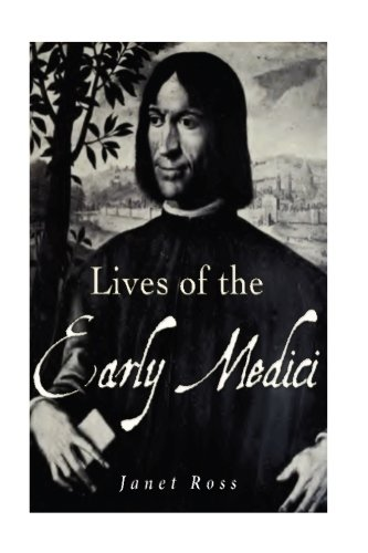 9781536825268: Lives of the Early Medici: As Told in Their Correspondence