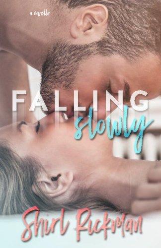 9781536826715: Falling Slowly (Falling Novella Series) (Volume 1)