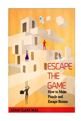 9781536826852: Escape the Game: How to Make Puzzles and Escape Rooms