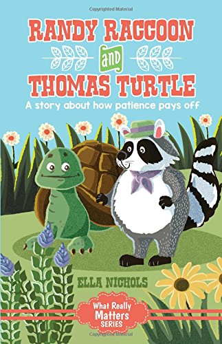 9781536831191: Randy Raccoon and Thomas Turtle: A story about how patience pays off (What Really Matters)