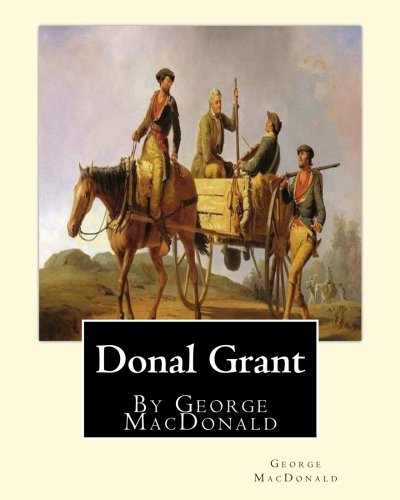 9781536832464: Donal Grant, By George MacDonald (Classic Books)