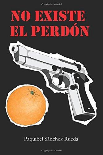 9781536832921: No existe el perdón (Spanish Edition)