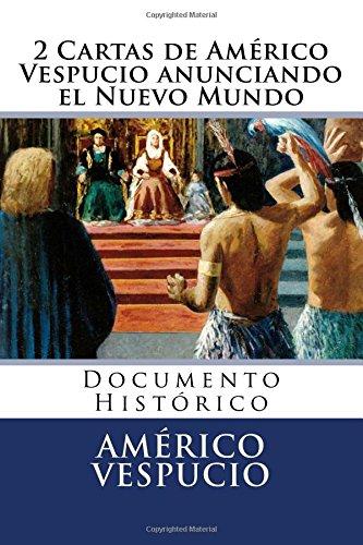 9781536833348: 2 Cartas de Americo Vespucio anunciando el Nuevo Mundo: Documento Historico (Spanish Edition)