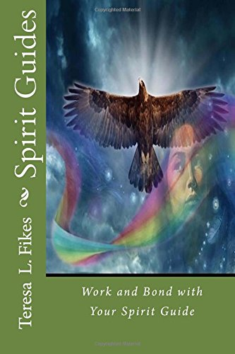 9781536833621: Spirit Guides: Work and Bond with Your Spirit Guide