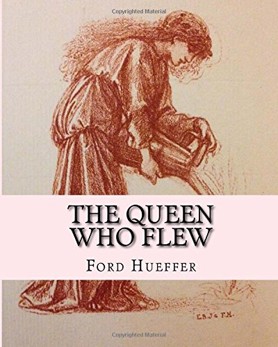 The Queen Who Flew: Hueffer, MR Ford