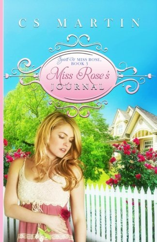 9781536843354: Miss Rose's Journal: The Spirit of Miss Rose (Volume 3)