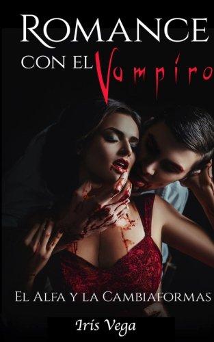 Romance con el Vampiro: El Alfa y La Cambiaformas (Novela Romántica y Erótica en Espa...