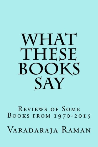 9781536850468: What These Books Say: Reviews of Some Books from 1970-2015
