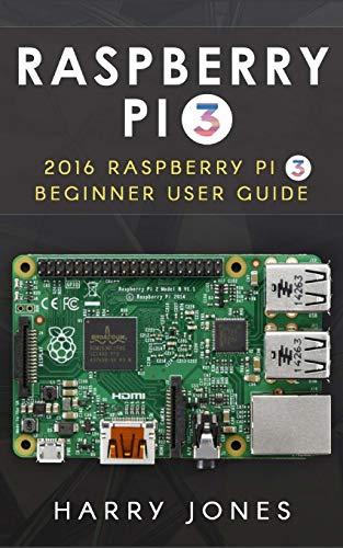 9781536851281: Raspberry Pi 3: 2016 Raspberry Pi 3 Beginner User Guide