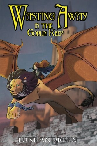 9781536852134: Wasting Away in the Goblin Keep (Volume 1)