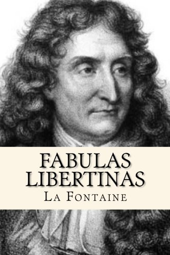 Fabulas Libertinas (Spanish Edition): Fontaine, La