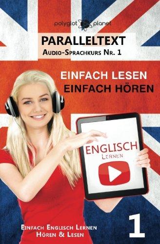 9781536859720: Englisch Lernen | Einfach Lesen - Einfach Hören | Paralleltext: Einfach Englisch Lernen Hören & Lesen: Volume 1 (Audio-Sprachkurs)