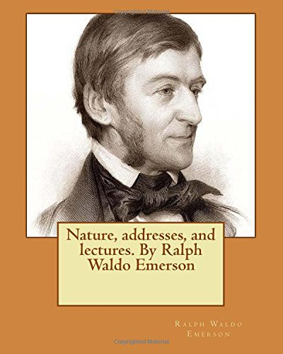 9781536859867: Nature, addresses, and lectures. By Ralph Waldo Emerson