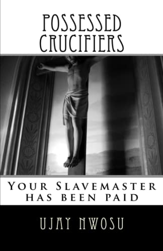9781536860306: Possessed Crucifiers: Your Slavemaster has been paid (The Revelations from God) (Volume 6)