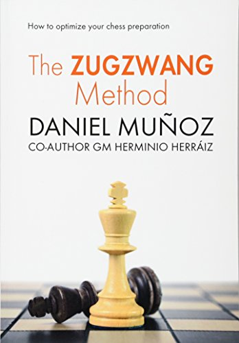 9781536867107: The Zugzwang Method: How to optimize your chess preparation