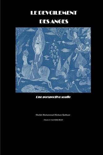 9781536867862: Le Devoilement Des Anges: Le Voyage Nocturne Et L'ascension Nocturne Du Prophète Muhammad (French Edition)