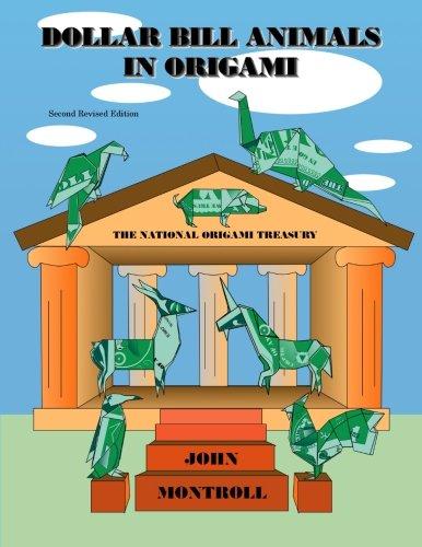 Dollar Bill Animals in Origami: Second Revised Edition: John Montroll