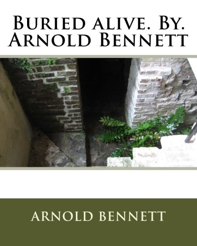 9781536869880: Buried alive. By. Arnold Bennett
