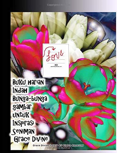9781536870244: Buku harian Indah Bunga-bunga gambar untuk Inspirasi Seniman Grace Divine (Indonesian Edition)