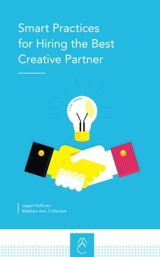 9781536870947: Smart Practices for Hiring the Best Creative Partner