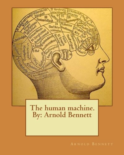 9781536871418: The human machine.By: Arnold Bennett