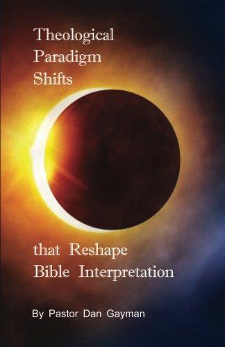 9781536871715: Theological Paradigm Shifts that Reshape Bible Interpretation