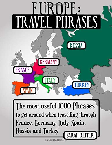 9781536872613: Europe: Travel Phrases for English Speaking Travelers: The most useful 1.000 phrases to get around when travelling through France, Germany, Italy, Spain, Russia and Turkey