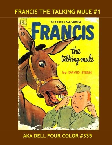 9781536873429: Francis The Talking Mule #1: aka Dell Four-Color #1 --- All Stories --- No Ads