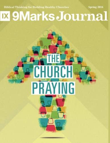 9781536873481: The Church Praying | 9Marks Journal: | 9Marks Journal
