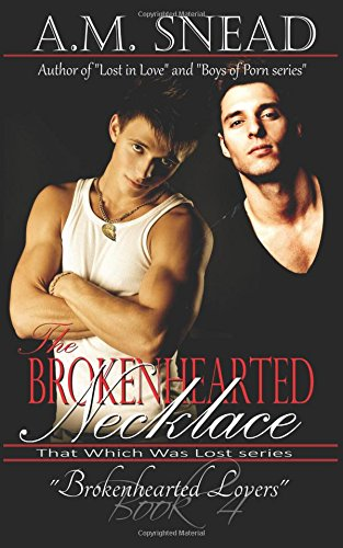 9781536874518: The Brokenhearted Necklace: Brokenhearted Lovers (BK 4)