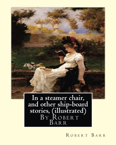 In a Steamer Chair, and Other Ship-Board: Barr, Robert