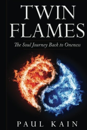Twin Flames:: The Soul Journey Back to: Kain, Paul