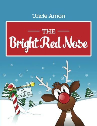 9781536888133: The Bright Red Nose: Short Christmas Stories, Christmas Jokes, and More!