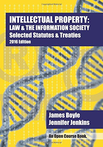9781536889390: Intellectual Property: Law & the Information Society: Selected Statutes & Treaties: 2016 Edition