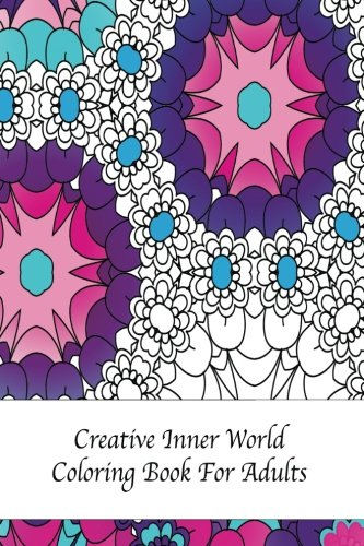 9781536891171: Creative Inner World Coloring Book For Adults: Travel Size Detailed Designs and Stress Relief Patterns