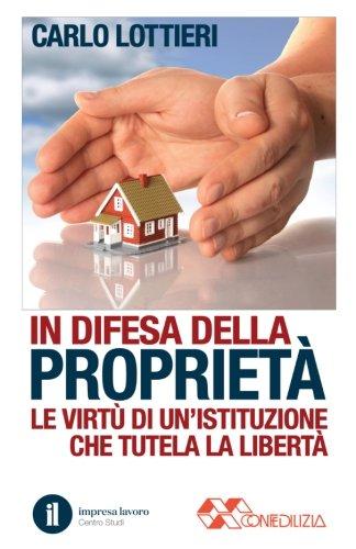 In Difesa Della Proprieta: Le Virtu Di: Lottieri, Carlo