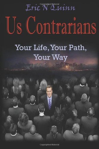 9781536891980: Us Contrarians: Your life, Your path, Your way