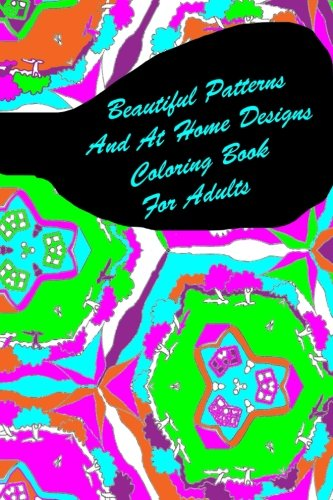 9781536897388: Beautiful Patterns And At Home Designs Coloring Book For Adults: Travel Size Stress Relief Relaxation Images