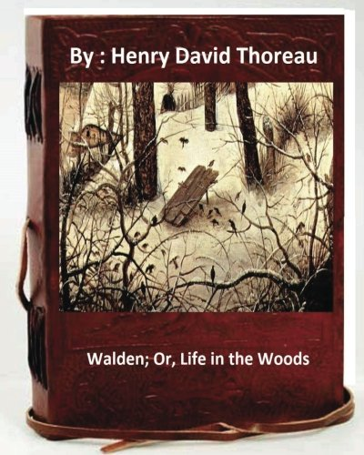 9781536900798: Walden; Or, Life in the Woods.By: Henry David Thoreau