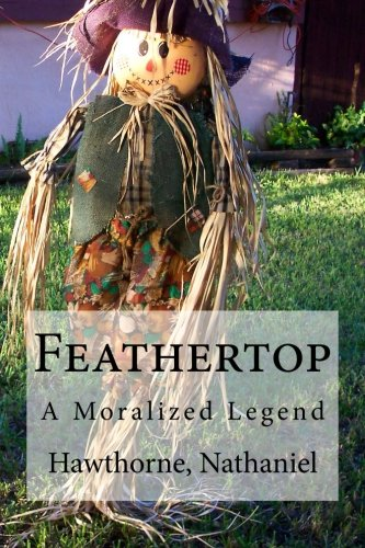 9781536903430: Feathertop: A Moralized Legend
