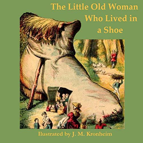 The Little Old Woman Who Lived in: Kronheim, J. M.