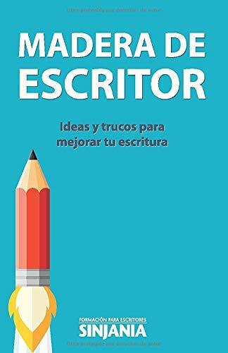 9781536906967: Madera de Escritor: Ideas y trucos para mejorar tu escritura (Spanish Edition)
