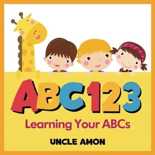 9781536907292: ABC 123 (alphabet book): Learning Your ABCs