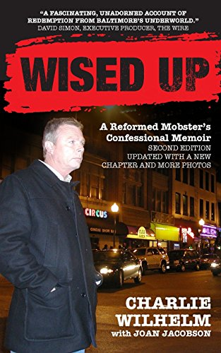 9781536909517: Wised Up: A Reformed Mobster's Confessional Memoir - Second Edition Updated With a New Chapter and More Photos