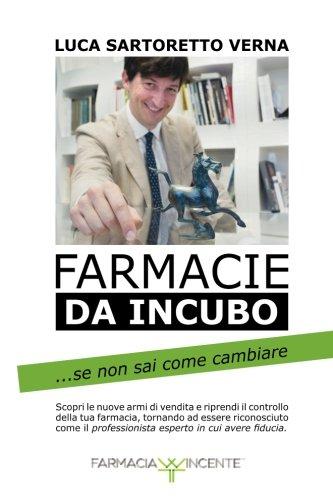9781536910483: Farmacie da incubo ...se non sai come cambiare (Italian Edition)