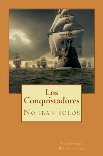 9781536913354: Los Conquistadores: No iban solos (Volume 1) (Spanish Edition)